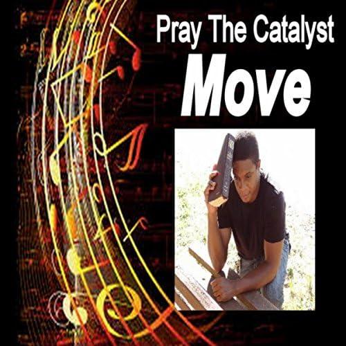 Pray the Catalyst