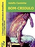 BOM-CRIOULO (I Classici della Letteratura Brasiliana Vol. 4) (Italian Edition)