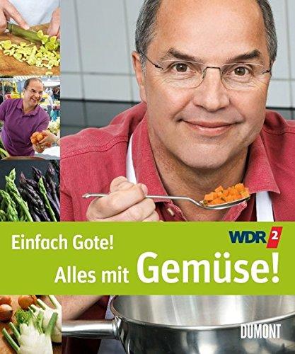 Einfach Gote!: Alles mit Gemüse!