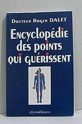 Encyclopédie des points qui guérissent de Roger Dalet