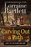 Carving Out A Path: A Companion Story of the Victoria Square Mysteries (Life On...