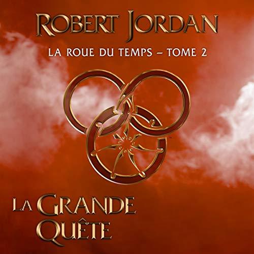 La grande quête     La Roue du Temps 2              De :                                                                                                                                 Robert Jordan                               Lu par :                                                                                                                                 Arnauld Le Ridant                      Durée : 28 h et 18 min     Pas de notations     Global 0,0