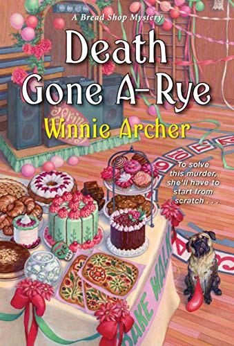 Death Gone A-Rye (A Bread Shop Mystery Book 6) by [Winnie Archer]