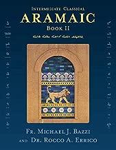Intermediate Classical Aramaic: Book II (Aramaic Edition)