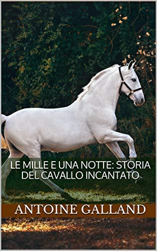 Le mille e una notte: Storia del cavallo incantato