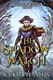 The Shadow Watch: An Epic Fantasy Adventure (The Shadow Watch series Book 1)