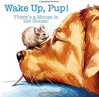 Wake Up, Pup!: There's a Mouse in the House!