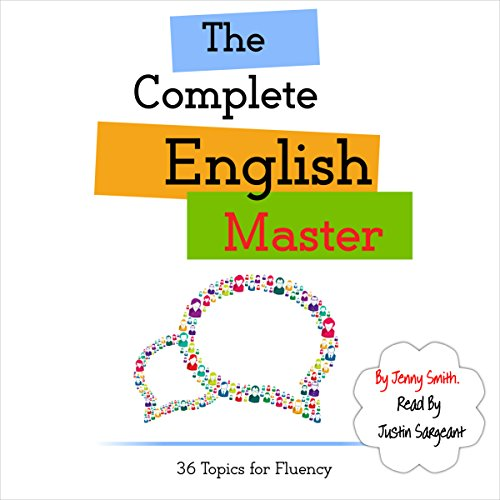 The Complete English Master: 36 Topics for Fluency audiobook cover art