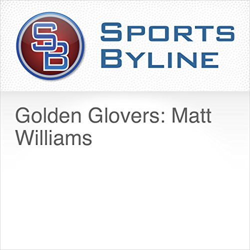 Golden Glovers: Matt Williams audiobook cover art