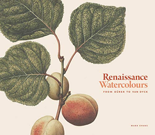 Renaissance Watercolours: From Dürer to Van Dyck