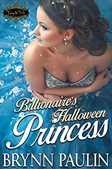 Billionaire's Halloween Princess by [Brynn Paulin]