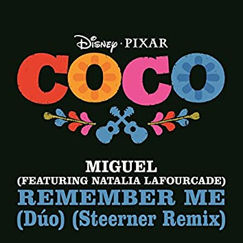 """Remember Me (Dúo) (From """"Coco"""" / Steerner Remix)"""