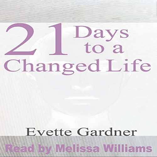 21 Days to a Changed Life audiobook cover art