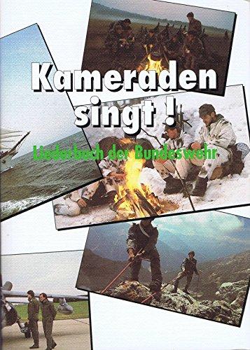 Kameraden singt! Liederbuch der Bundeswehr.