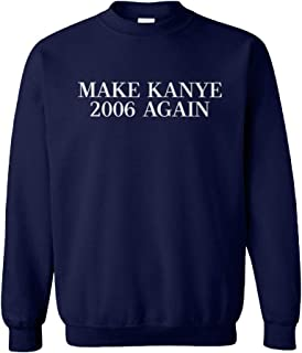 Make Kanye 2006 Again - Vintage Rapper Unisex Crewneck Sweatshirt