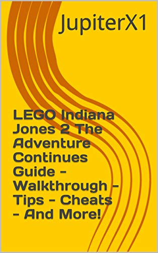 LEGO Indiana Jones 2 The Adventure Continues Guide - Walkthrough - Tips - Cheats - And More! (English Edition)