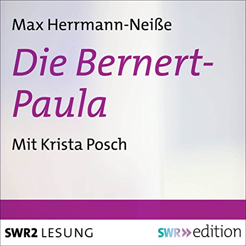 Die Bernert-Paula                   By:                                                                                                                                 Max Hermann-Neiße                               Narrated by:                                                                                                                                 Krista Posch                      Length: 9 hrs and 43 mins     Not rated yet     Overall 0.0