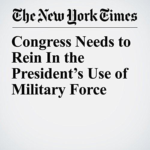 Congress Needs to Rein In the President's Use of Military Force copertina