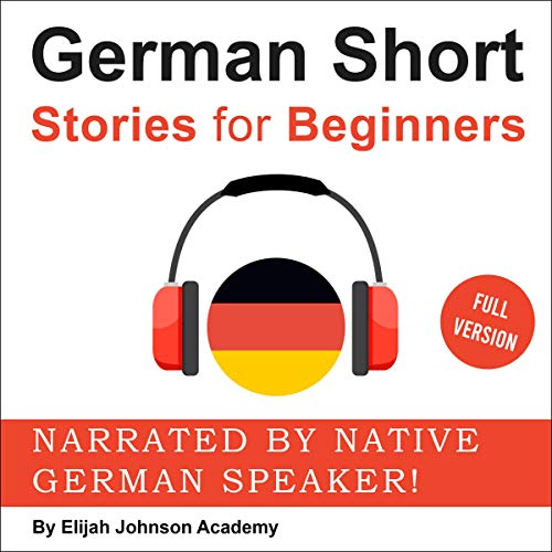 German Short Stories for Beginners: A Great Way to Build a Basic German Vocabulary with Amazing Stories and Fun Exercises Titelbild