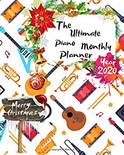 The Ultimate Merry Christmas Piano Monthly Planner Year 2020: Best Gift For All Age, Keep Track Planning Notebook & Organizer Logbook For Weekly And ... Your Goals With The Pretty Modern Calendar