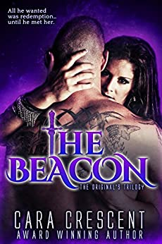 The Beacon (The Original's Trilogy Book 1) by [Cara Crescent]