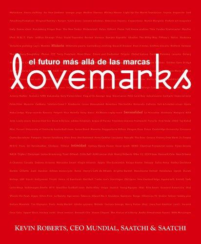 Lovemarks: el futuro más allá de las marcas (Empresa Activa ilustrado)