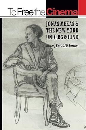 To Free the Cinema: Jonas Mekas & the New York Underground