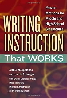 Writing Instruction That Works: Proven Methods for Middle and High School Classrooms (Language and Literacy Series)