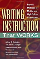 Writing Instruction That Works: Proven Methods for Middle and High School Classrooms (Language and Literacy)