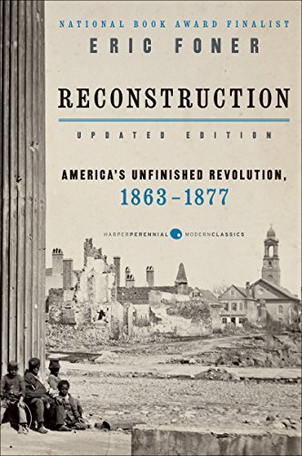 Reconstruction Updated Edition: America\'s Unfinished Revolution, 1863-18 (Harper Perennial Modern Classics) (English Edition)