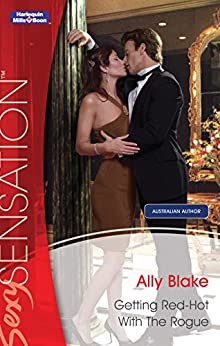 Getting Red-Hot With The Rogue (Nights of Passion Book 13) by [Ally Blake]