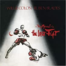 The Last Fight [Remastered Movie Soundtrack] [Us Import] by Willie Colon/Ruben Blades (2008-06-03)