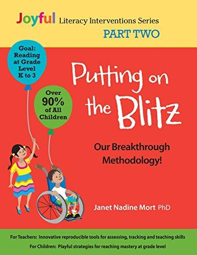Putting on the Blitz: Our Breakthrough Methodology!: Joyful Literacy Interventions - Part Two (Joyful Literacy Interventions Series) (Volume 2)