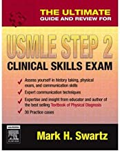[The Ultimate Guide and Review for the USMLE Step 2 Clinical Skills Exam, 1e] [Author: Swartz MD FACP, Mark H.] [January, 2007]