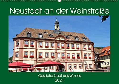 Neustadt an der Weinstraße Gastliche Stadt des Weines (Wandkalender 2021 DIN A2 quer)