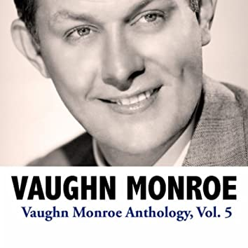 Vaughn Monroe Anthology, Vol. 5
