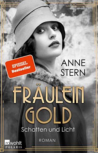 Fräulein Gold. Schatten und Licht (Die Hebamme von Berlin 1)