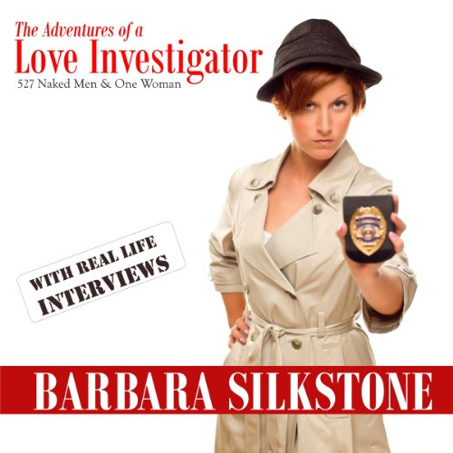 The Adventures of a Love Investigator, 527 Naked Men & One Woman audiobook cover art