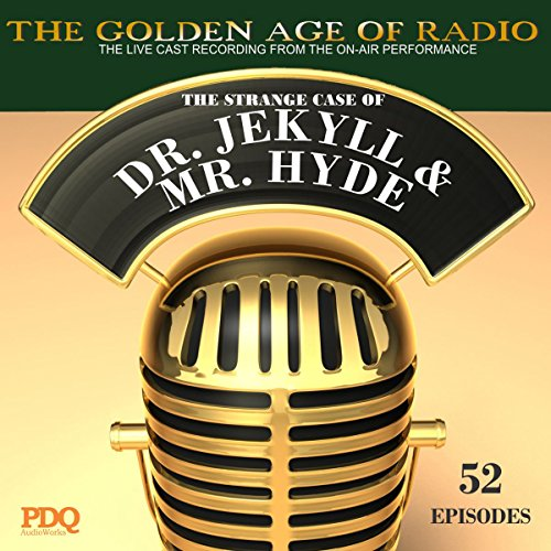The Strange Case of Dr. Jekyl & Mr. Hyde: The Golden Age of Radio audiobook cover art