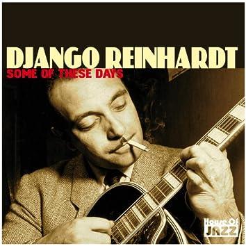 Django Reinhardt: Some Of These Days