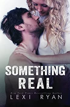 Something Real - Book #2 of the Reckless & Real
