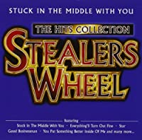 Stuck In The Middle With You - The Hits Collection - Stealers Wheel by Stealers Wheel (2004-08-09)