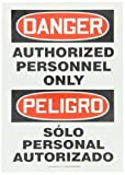Accuform SBMADM006VS Adhesive Vinyl Spanish Bilingual Sign, Legend'Danger Authorized Personnel ONLY/PELIGRO Solo Personal AUTORIZADO', 14' Length x 10' Width x 0.004' Thickness, Red/Black on White