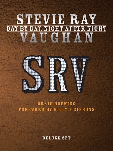 Stevie Ray Vaughan: Day by Day, Night After Night, His Early Years, 1954-1982, His Final Years,...