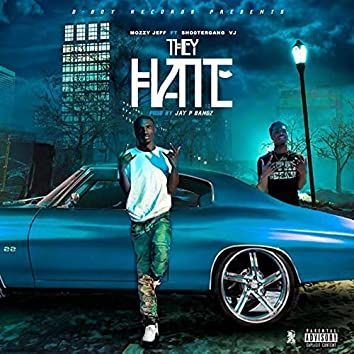 They Hate (feat. Shootergang VJ)