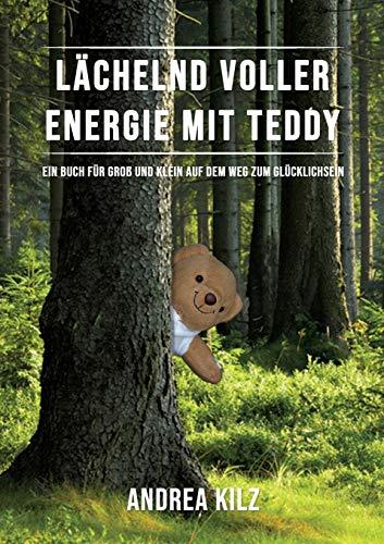 Lächelnd voller Energie mit TEDDY: Ein Buch für Groß und Klein auf dem Weg zum Glücklichsein