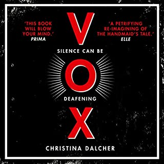 Vox                   By:                                                                                                                                 Christina Dalcher                               Narrated by:                                                                                                                                 Laurence Bouvard                      Length: 10 hrs and 10 mins     172 ratings     Overall 4.0