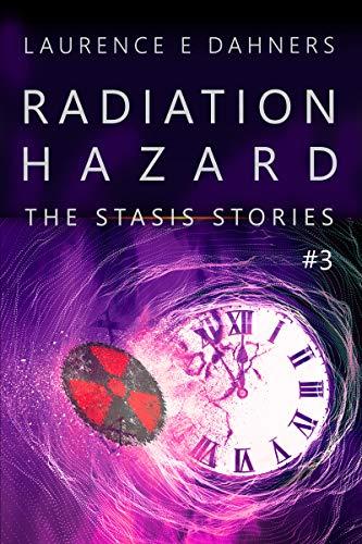 Radiation Hazard (The Stasis Sto...