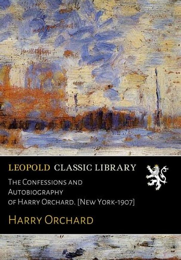 放射能外観バングラデシュThe Confessions and Autobiography of Harry Orchard. [New York-1907]