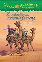 La estacion de las tormentas de arena / Season of the Sandstorms (La Casa Del Arbol / Magic Tree House)